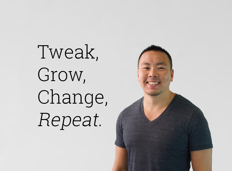 Jeff Kee Home Intro - Tweak, Grow, Change, Repeat
